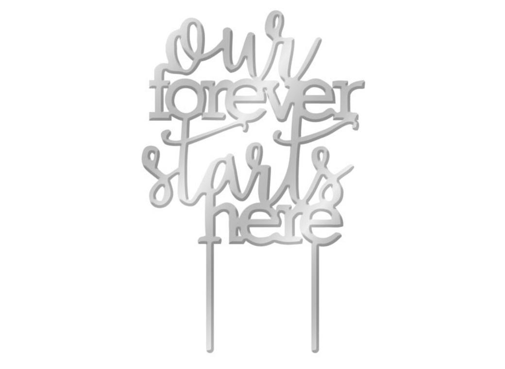Our Forever Starts Here Cake Topper - Silver Mirror