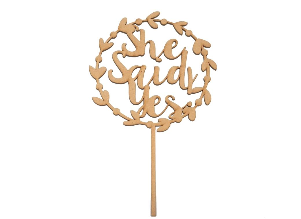 She Said Yes Wreath Cake Topper - Wooden
